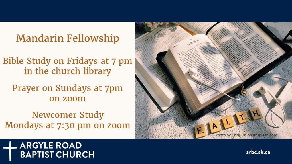 The Mandarin Fellowship group holds a Bible study Fridays at 7 pm in the church library. They meet for prayer on Sundays at 7 pm over Zoom. There is also a study for people interested in Christianity on Monday evenings at 7:30 pm. All of these are for people who speak Mandarin.