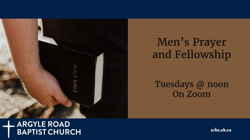 Men meet for Bible study, prayer and fellowship on Tuesdays at noon over zoom.
