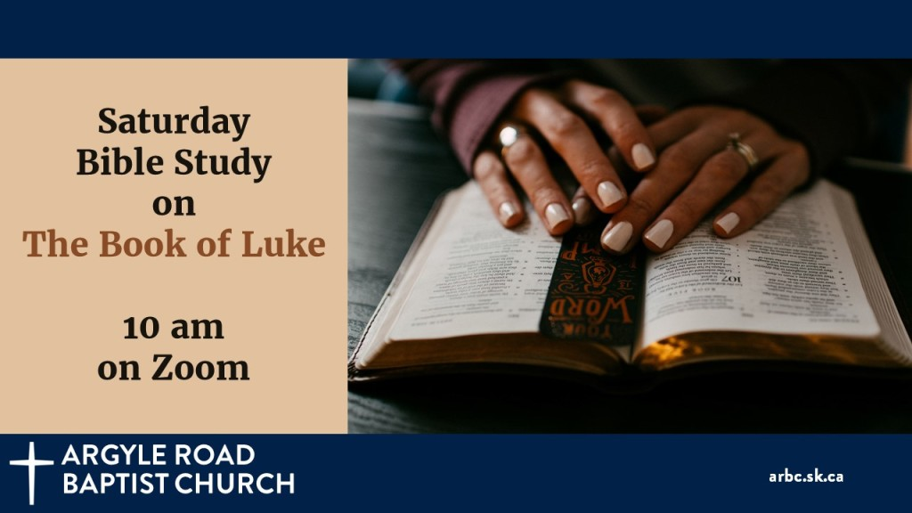 The Saturday Bible Study group is studying the book of Luke. They meet at 10 am on Zoom.