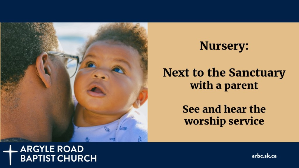 Babies and a parent are welcome to use our Nursery, located next to the sanctuary, where they can relax together and still see and hear the worship service.